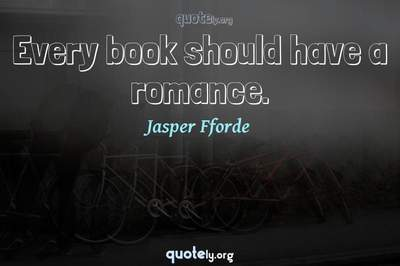 Photo Quote of Every book should have a romance.