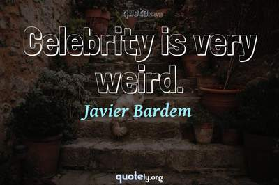 Photo Quote of Celebrity is very weird.