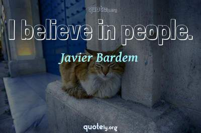 Photo Quote of I believe in people.