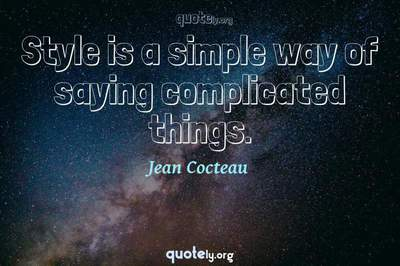 Photo Quote of Style is a simple way of saying complicated things.