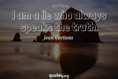 Photo Quote of I am a lie who always speaks the truth.