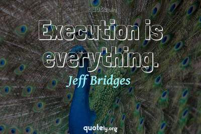 Photo Quote of Execution is everything.