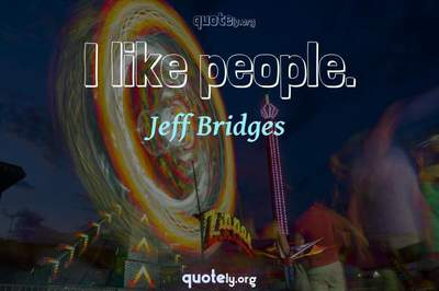 Photo Quote of I like people.