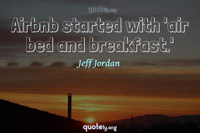 Photo Quote of Airbnb started with 'air bed and breakfast.'