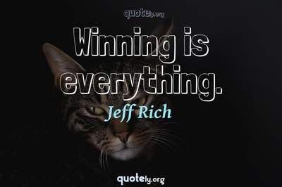 Photo Quote of Winning is everything.