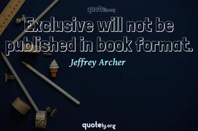 Photo Quote of Exclusive will not be published in book format.