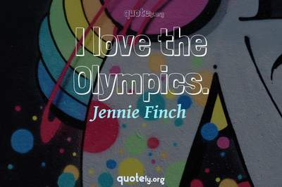 Photo Quote of I love the Olympics.