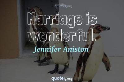 Photo Quote of Marriage is wonderful.