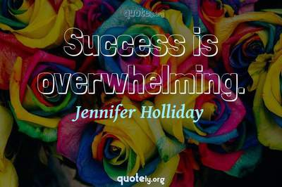 Photo Quote of Success is overwhelming.