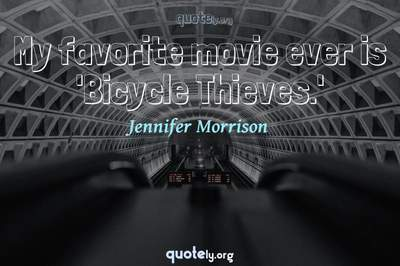 Photo Quote of My favorite movie ever is 'Bicycle Thieves.'