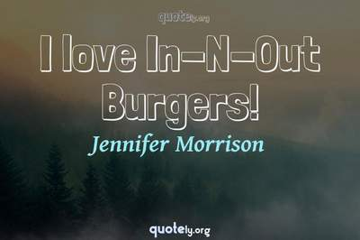 Photo Quote of I love In-N-Out Burgers!