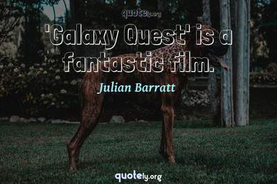 Photo Quote of 'Galaxy Quest' is a fantastic film.