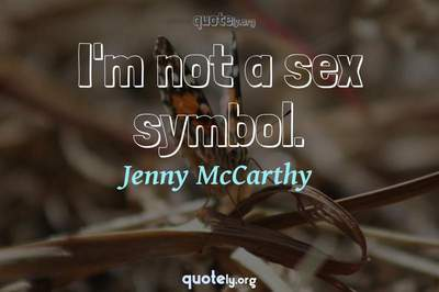 Photo Quote of I'm not a sex symbol.
