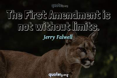 Photo Quote of The First Amendment is not without limits.