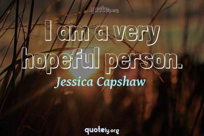 Photo Quote of I am a very hopeful person.