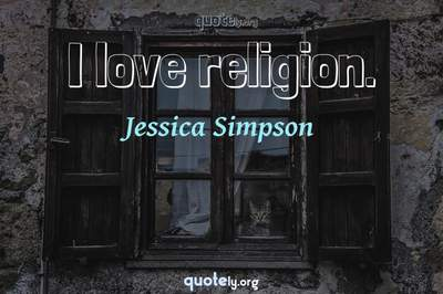 Photo Quote of I love religion.