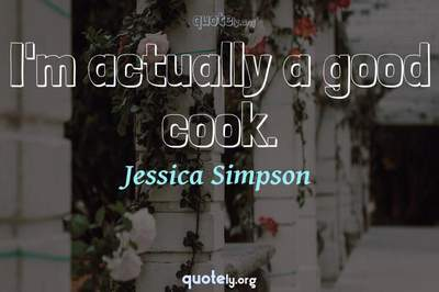 Photo Quote of I'm actually a good cook.