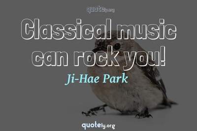 Photo Quote of Classical music can rock you!