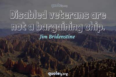Photo Quote of Disabled veterans are not a bargaining chip.