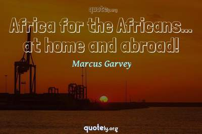 Photo Quote of Africa for the Africans... at home and abroad!