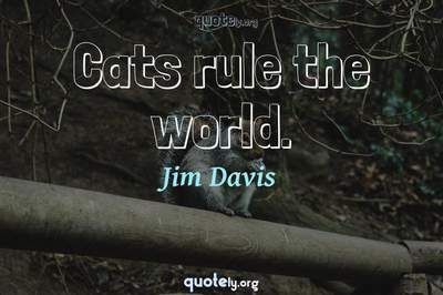 Photo Quote of Cats rule the world.