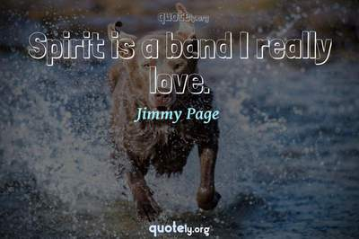 Photo Quote of Spirit is a band I really love.