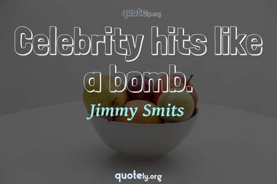 Photo Quote of Celebrity hits like a bomb.