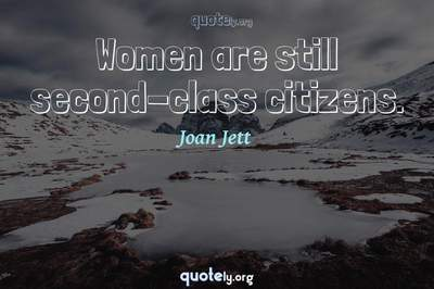 Photo Quote of Women are still second-class citizens.