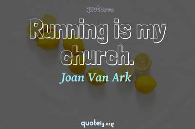 Photo Quote of Running is my church.
