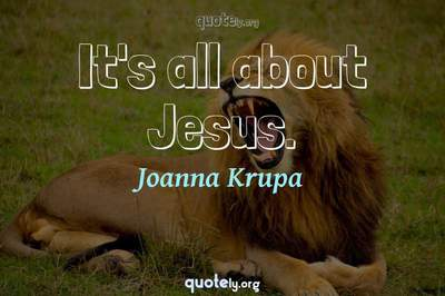 Photo Quote of It's all about Jesus.