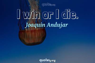 Photo Quote of I win or I die.