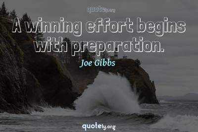 Photo Quote of A winning effort begins with preparation.