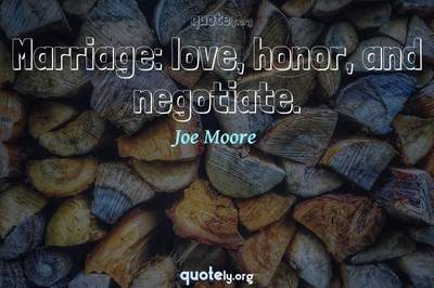 Photo Quote of Marriage: love, honor, and negotiate.