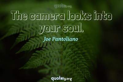 Photo Quote of The camera looks into your soul.