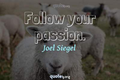 Photo Quote of Follow your passion.