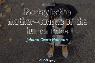 Photo Quote of Poetry is the mother-tongue of the human race.