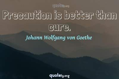Photo Quote of Precaution is better than cure.
