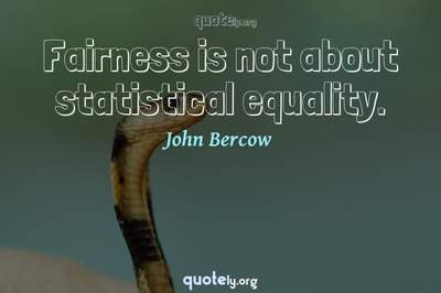 Photo Quote of Fairness is not about statistical equality.