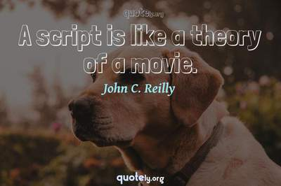 Photo Quote of A script is like a theory of a movie.
