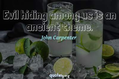 Photo Quote of Evil hiding among us is an ancient theme.