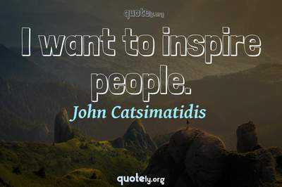 Photo Quote of I want to inspire people.