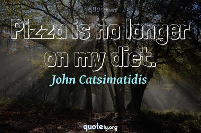 Photo Quote of Pizza is no longer on my diet.