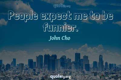 Photo Quote of People expect me to be funnier.