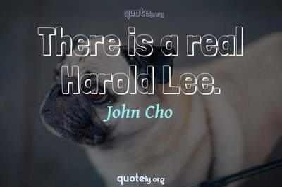 Photo Quote of There is a real Harold Lee.