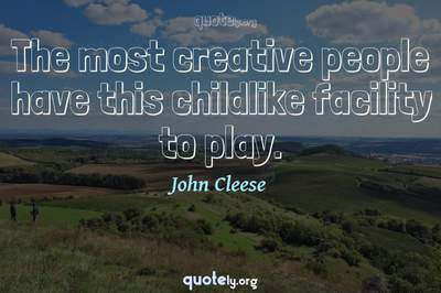Photo Quote of The most creative people have this childlike facility to play.