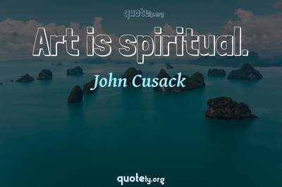 Photo Quote of Art is spiritual.