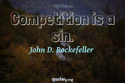 Photo Quote of Competition is a sin.