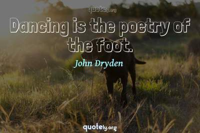 Photo Quote of Dancing is the poetry of the foot.