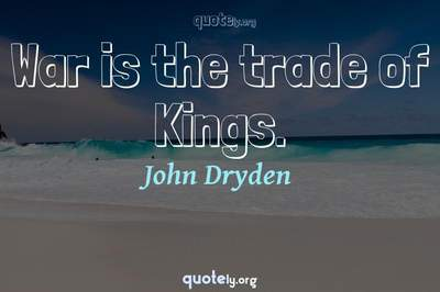Photo Quote of War is the trade of Kings.