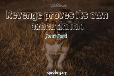 Photo Quote of Revenge proves its own executioner.